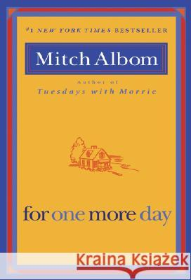 For One More Day Mitch Albom 9781401309572 Hyperion