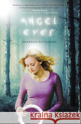 Angel Eyes Shannon Dittemore 9781401686352