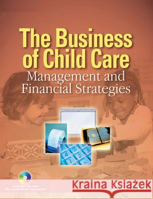 The Business of Child Care: Management and Financial Strategies Gail Jack 9781401851804