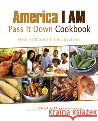America I Am Pass It Down Cookbook Ramin Ganeshram Jeff Henderson 9781401931353