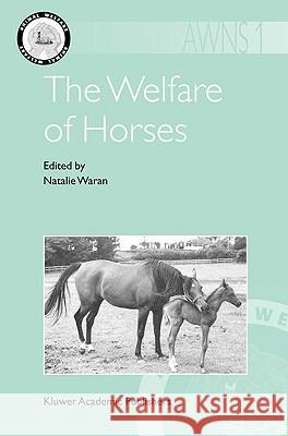 The Welfare of Horses Natalie Waran N. Waran 9781402007668