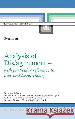 Analysis of Dis/Agreement - With Particular Reference to Law and Legal Theory Svein Eng S. Eng 9781402014901