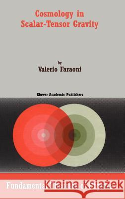 Cosmology in Scalar-Tensor Gravity Valerio Faraoni 9781402019883