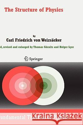 The Structure of Physics Carl F. Vo Thomas Gornitz Holger Lyre 9781402052347 Springer