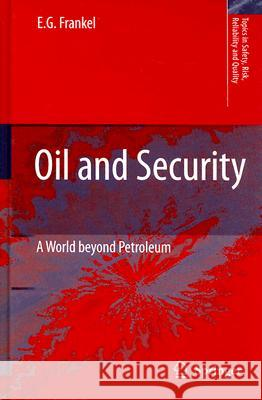 Oil and Security: A World Beyond Petroleum  9781402063817