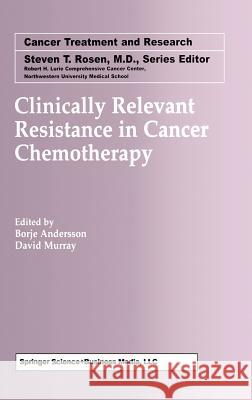 Clinically Relevant Resistance in Cancer Chemotherapy Borje Andersson David Murray Borje Andersson 9781402072000