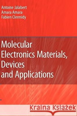 Molecular Electronics Materials, Devices and Applications Antoine Jalabert Amara Amara Fabien Clermidy 9781402085932