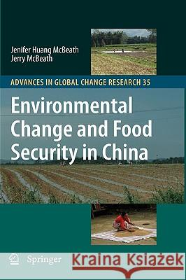 Environmental Change and Food Security in China Jenifer Huan Jerry McBeath 9781402091797