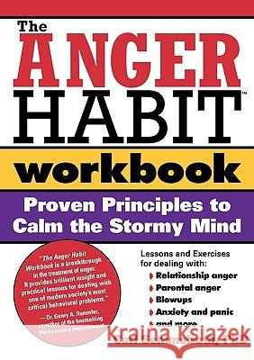 The Anger Habit Workbook: Proven Principles to Calm the Stormy Mind Carl Semmelroth 9781402203350