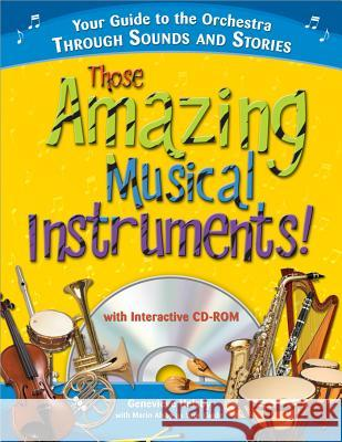 Those Amazing Musical Instruments! [With CDROM] Genevieve Helsby Marin Alsop 9781402208256