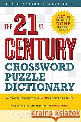 The 21st Century Crossword Puzzle Dictionary Kevin McCann Mark Diehl 9781402721342