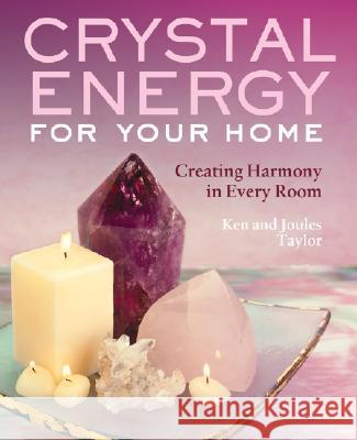 Crystal Energy: 150 Ways to Bring Success, Love, Health, and Harmony Into Your Life Mary Lambert Cico Books 9781402723766