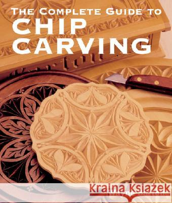 The Complete Guide to Chip Carving Wayne Barton 9781402741289
