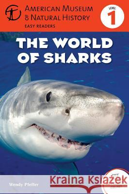 The World of Sharks: (level 1) Wendy Pfeffer American Museum of Natural History 9781402777837