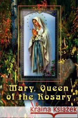 Mary, Queen of the Rosary Ron Dawson 9781403329172