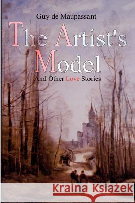 The Artist's Model : And Other Love Stories Mark Scot 9781403337245
