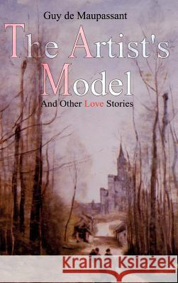 The Artist's Model : And Other Love Stories Mark Scot 9781403337252