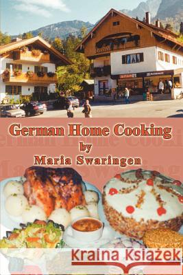 German Home Cooking Maria Swaringen 9781403352941
