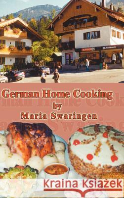 German Home Cooking Maria Swaringen 9781403352958