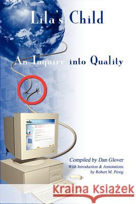 Lila's Child : An Inquiry into Quality Dan Glover Robert M. Pirsig 9781403356208 Authorhouse