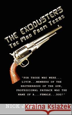 The Exodusters: The Man from Texas Nick Jones 9781403389398