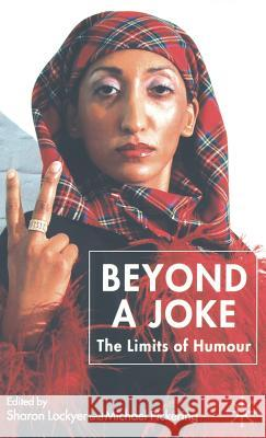 Beyond a Joke: The Limits of Humour Sharon Lockyer Michael Pickering 9781403939425
