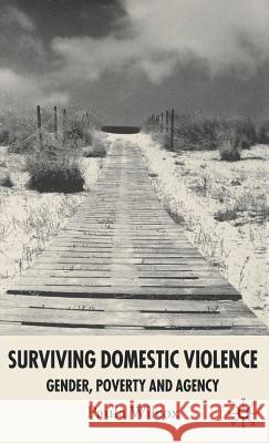 Surviving Domestic Violence: Gender, Poverty and Agency Paula Wilcox 9781403941138