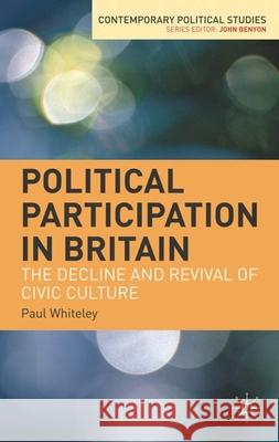 Political Participation in Britain : The Decline and Revival of Civic Culture Paul Whiteley Patrick Seyd 9781403942654