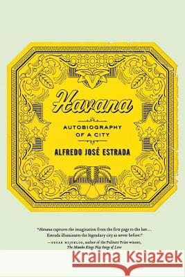 Havana: Autobiography of a City Alfredo Jose Estrada 9781403975393