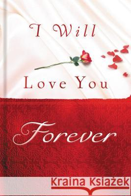 I Will Love You Forever Thomas Nelson Publishers 9781404105041 Thomas Nelson Publishers