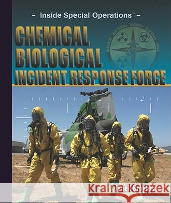 Chemical Biological Incident Response Force Janell Broyles 9781404217515
