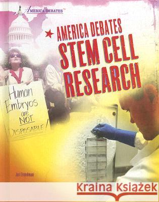 America Debates Stem Cell Research Jeri Freedman 9781404219281