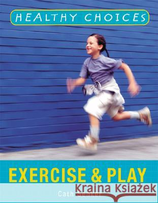 Exercise and Play Cath Senker 9781404243057