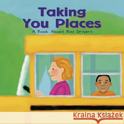 Taking You Places: A Book about Bus Drivers Ann Owen Eric Thomas 9781404804845 Picture Window Books