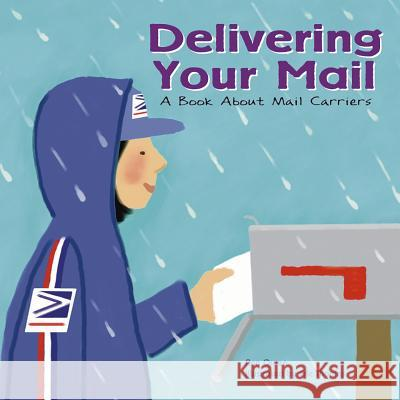 Delivering Your Mail: A Book about Mail Carriers Ann Owen Eric Thomas 9781404804852 Picture Window Books