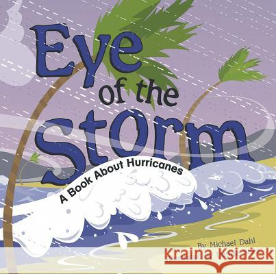 Eye of the Storm: A Book about Hurricanes Rick Thomas Denise Shea 9781404818453
