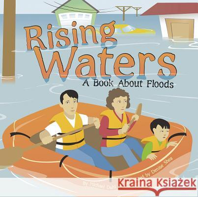Rising Waters: A Book about Floods Rick Thomas Denise Shea 9781404818460 Picture Window Books