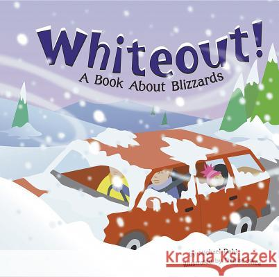 Whiteout!: A Book about Blizzards Rick Thomas Denise Shea 9781404818507 Picture Window Books