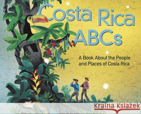 Costa Rica ABCs: A Book about the People and Places of Costa Rica Sharon Katz Cooper Allan Eitzen 9781404822498