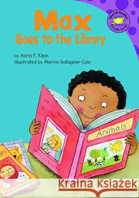 Max Goes to the Library Adria F. Klein 9781404830622