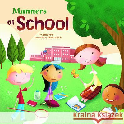 Manners at School Carrie Finn Chris Lensch 9781404835511