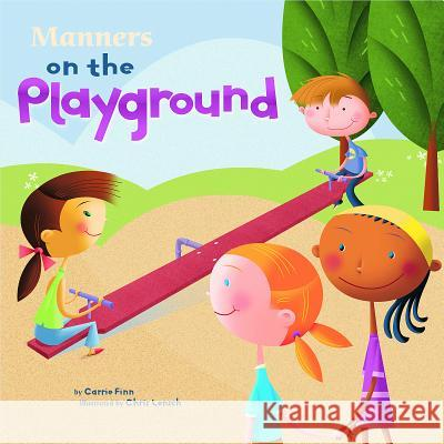 Manners on the Playground Carrie Finn Chris Lensch 9781404835597