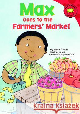 Max Goes to the Farmers' Market Adria F. Klein 9781404852631 Easy Readers