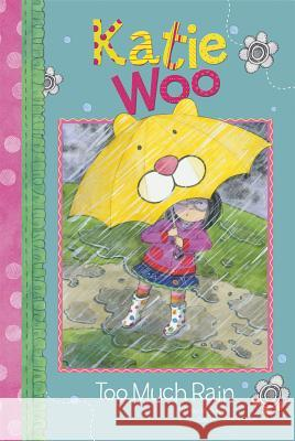 Too Much Rain Fran Manushkin 9781404854949 Katie Woo