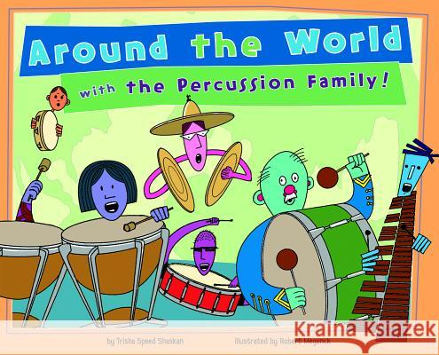 Around the World with the Percussion Family! Trisha Spee Robert Meganck 9781404860445