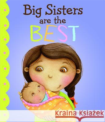 Big Sisters Are the Best Fran Manushkin 9781404872257