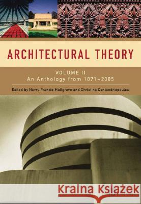 Architectural Theory : Volume II - An Anthology from 1871 to 2005 Mallgrave                                Harry F. Mallgrave Christina Conandriopoulos 9781405102599