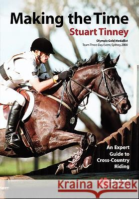 Making the Time: An Expert Guide to Cross Country Riding Stuart Tinney Alison Duthie 9781405102926