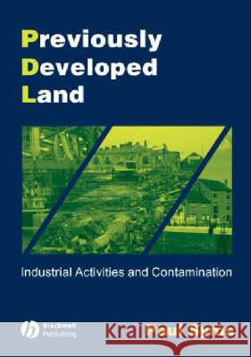 Previously Developed Land : Industrial Activities and Contamination Paul M. Syms Blackwell Publishers 9781405106979