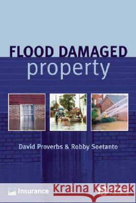 Flood-Damaged Property David G. Proverbs Robby Soetanto 9781405116169